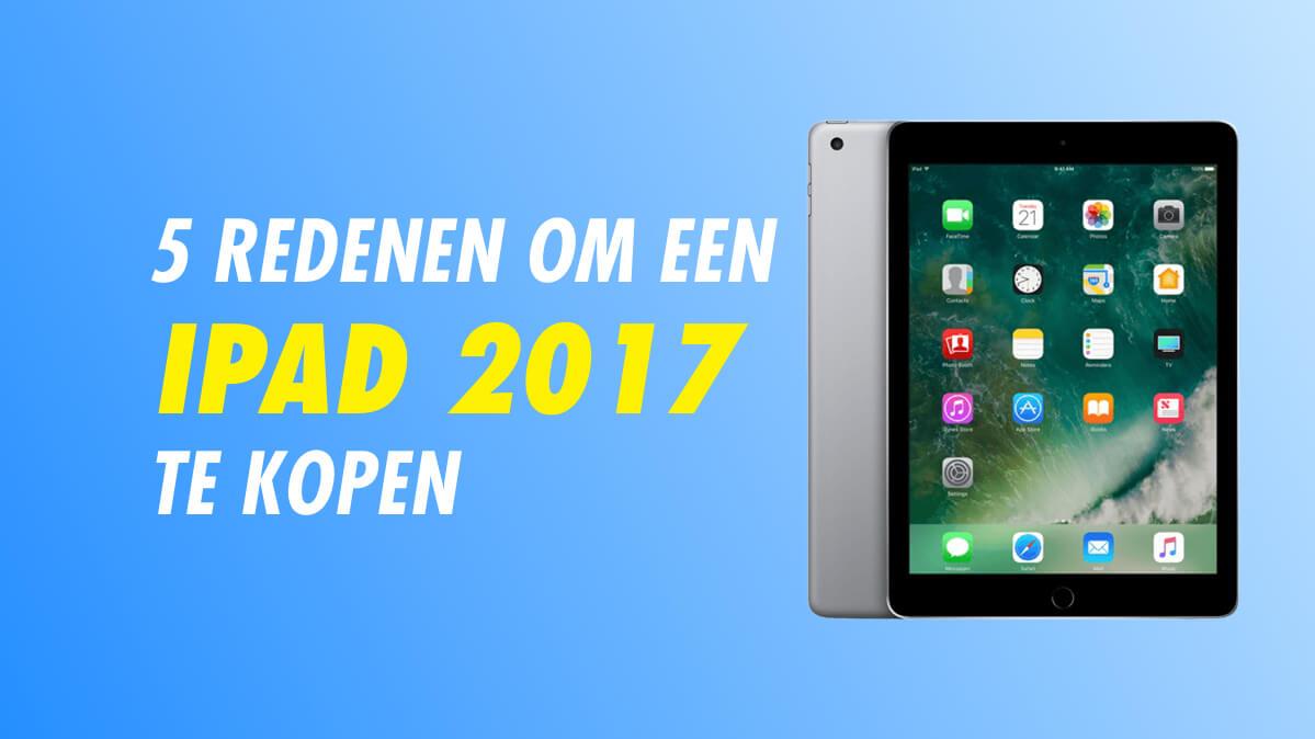iPad kopen 2017 5 redenen